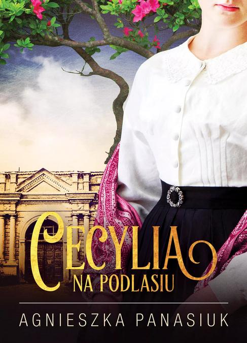 Cecylia na Podlasiu – Agnieszka Panasiuk